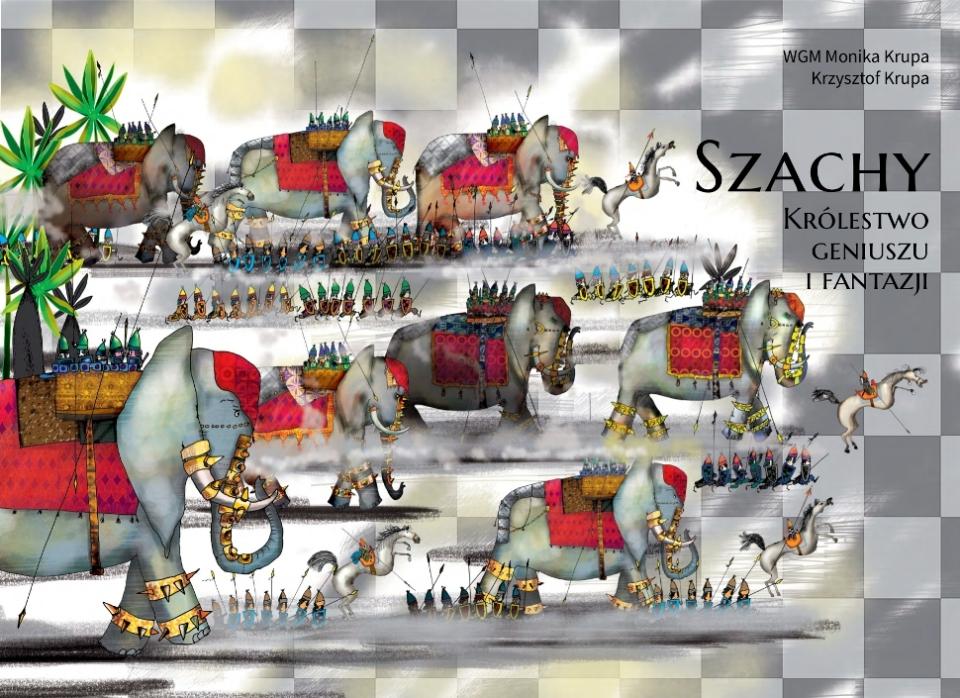 ilustracja, Andrzej Tylkowski, okładka książki, szachy, królestwo geniuszu i fantazji, autorzy, WGM Monika Krupa, Krzysztof Krupa, Wrocław 2013, Wydawnictwo Atut,